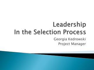 Leadership In the Selection Process
