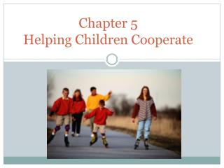 Chapter 5  Helping Children Cooperate