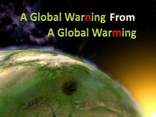 A Global War n ing