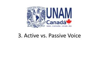 3 . Active vs. Passive Voice