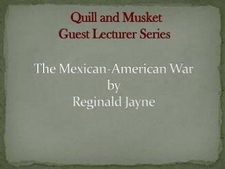 The Mexican-American War by  Reginald Jayne