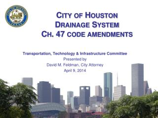 City of Houston  Drainage System Ch. 47 code amendments