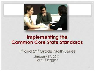 Implementing the  Common Core State Standards 1 st  and 2 nd  Grade Math Series  January 17, 2011