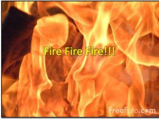 Fire F ire Fire !!!