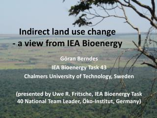 I ndirect land use change  - a view from IEA Bioenergy