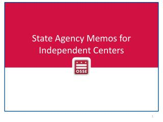 State Agency Memos for Independent Centers