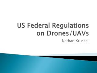 US Federal Regulations on Drones/UAVs