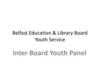 Belfast Education & Library Board Youth  Service