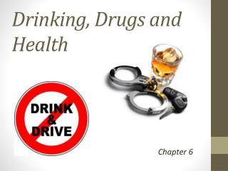 Drinking, Drugs and Health
