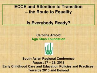 ECCE and Attention to Transition – the Route to Equality  Is Everybody Ready?