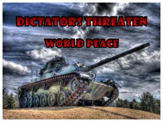 Dictators  Threaten