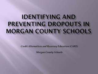 Identifying and Preventing Dropouts in Morgan County Schools