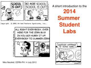 A short introduction to the 2014 Summer  Student Labs