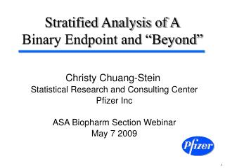 "Stratified Analysis of A Binary Endpoint and ""Beyond"""