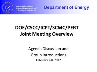 DOE/CSCC/ICPT/SCMC/PERT Joint Meeting Overview