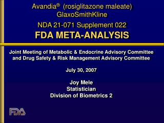 Avandia ®   (rosiglitazone maleate) GlaxoSmithKline NDA 21-071 Supplement 022 FDA META-ANALYSIS