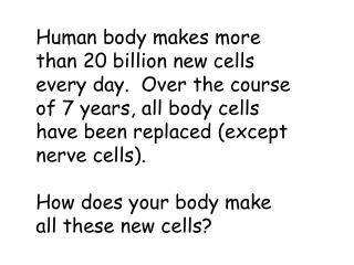 Cell Cycle Notes Cell Division  — process by which a cell divides into  2 new cells