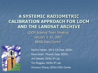A SYSTEMIC RADIOMETRIC CALIBRATION APPROACH FOR LDCM AND THE LANDSAT ARCHIVE