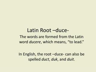 Latin Root –duce-