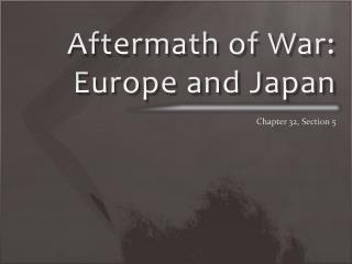 Aftermath of War: Europe and Japan