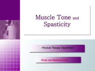 Muscle Tone  and Spasticity