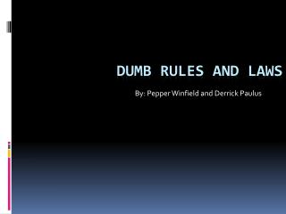 Dumb rules and laws