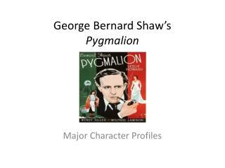 George Bernard Shaw's Pygmalion