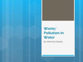 Waste/ Pollution in Water