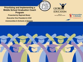 Prioritizing and Implementing a  Middle School Graduation Coach Program