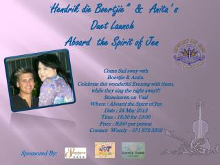 """ Hendrik  die  Boertjie ""  &   Anita ' s  Duet Launch  Aboard  the Spirit of Jen"