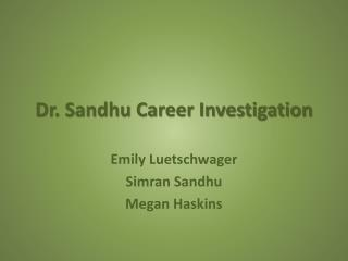 Dr. Sandhu Career Investigation