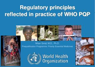 Regulatory principles reflected in practice of WHO PQP