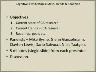 Objectives Current state of CA research. Current trends in CA research. Roadmap, goals etc.