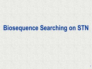 Biosequence Searching on STN