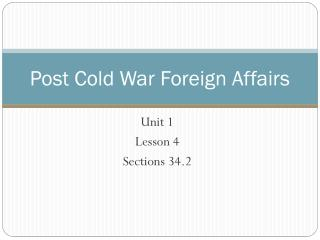 Post Cold War Foreign Affairs