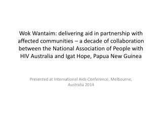 Presented at International Aids Conference, Melbourne, Australia 2014