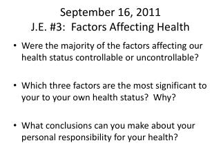 September 16, 2011 J.E. #3:  Factors Affecting Health