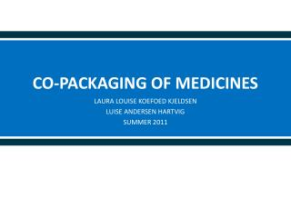 CO-PACKAGING OF MEDICINES