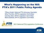 What s Happening on the Hill: PTA s 2011 Public Policy Agenda