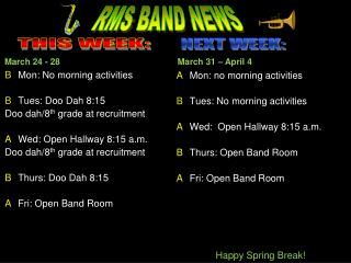 A 	Mon: no morning activities B 	Tues :  No morning activities A Wed:   Open Hallway 8:15 a.m.