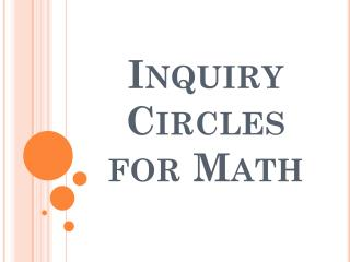 Inquiry Circles for Math