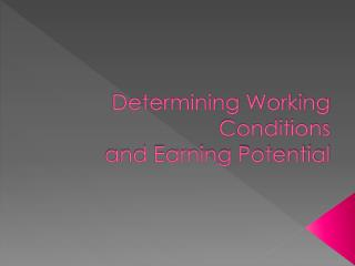 Determining Working Conditions and Earning Potential