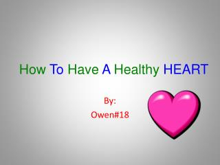 How To Have  A Healthy HEART
