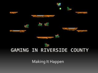 Gaming in Riverside  County