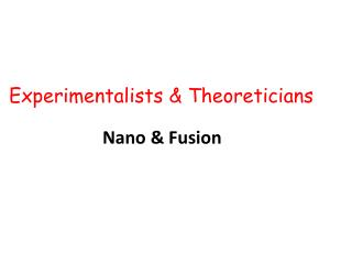 Experimentalists  & Theoreticians