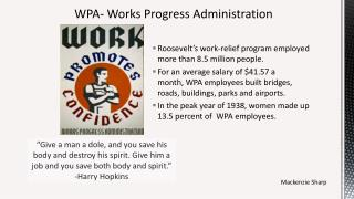 WPA- Works Progress Administration