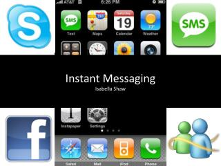 Instant Messaging Isabella Shaw