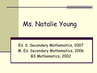 Ms. Natalie Young
