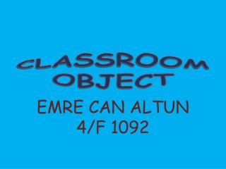 CLASSROOM OBJECT