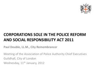 CORPORATIONS SOLE IN THE POLICE REFORM AND SOCIAL RESPONSIBILITY ACT 2011